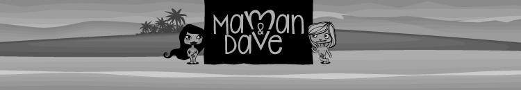 Maman & Dave
